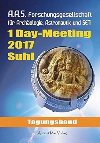 Tagungsband zum One-Day-Meeting der Forschungsgesellschaft für Archäologie, Astronautik und SETI Suhl 2017