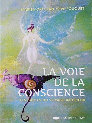 La voie de la conscience : Les cartes du voyage intrieur. Avec 56 cartes