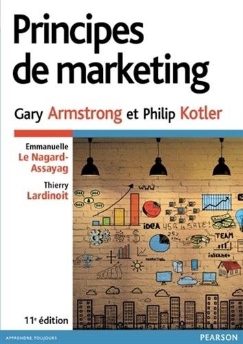 Principes de marketing par Gary Armstrong, Philip Kotler, Emmanuelle Le Nagard-Assayag, Thierry Lardinoit, Collectif