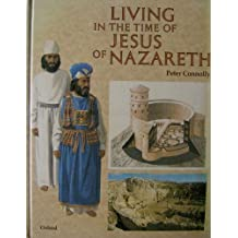 Living in the Time of Jesus of Nazareth