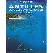 Guide des Antilles : Croisières de Grenade aux îles Vierges