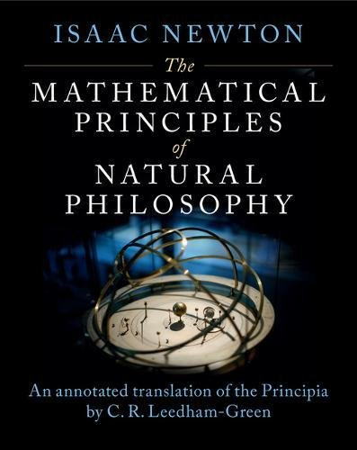 The Mathematical Principles of Natural Philosophy: An Annotated Translation of Newton's Principia
