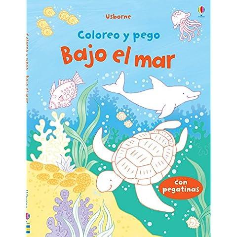 Bajo El Mar. Coloreo Y Pego (Con Pegatinas)