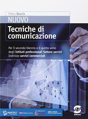 Nuovo tecniche di comunicazione. Con e-book. Con espansione online. Per le Scuole superiori