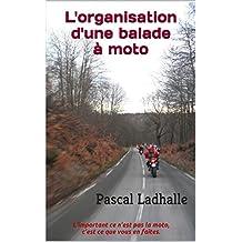 L'organisation d'une balade à moto: Pascal Ladhalle