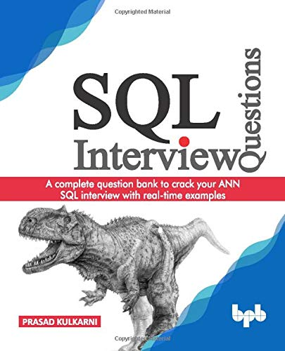 SQL Interview Questions: A complete question bank to crack your ANN SQL interview with real-time examples