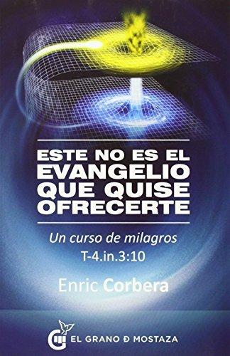 Este no es el Evangelio que quise ofrecerte by Enric Corbera (2014-06-01)