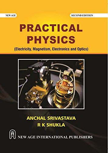 Practical Physics (Electricity, Magnetism and Electronics)