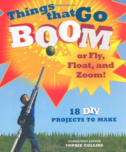 Machines That Fire, Float, Walk, Fly: 20 DIY Projects to Make por Alan Bridgewater