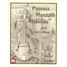 Painless Mandolin Melodies by Wayne Erbsen (1985-01-01)