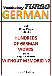Vocabulary Turbo German 33 Easy Ways to Make Hundreds of German Words from English Words without Memorizing (English Edition)