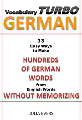 Vocabulary Turbo German 33 Easy Ways to Make Hundreds of German Words from English Words without