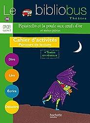 Le Bibliobus Nº 38 CP/CE1 - Pipistrello et la poule aux oeufs d'or et autres- Cahier élève - Ed 2014