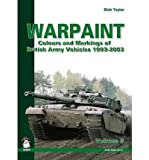 [( Warpaint: Volume 3: Colours and Markings of British Army Vehicles 1903-2003 )] [by: Dick Taylor] [Sep-2011]