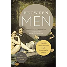 Between Men. 30th Anniversary Edition: English Literature and Male Homosocial Desire (Gender and Culture)