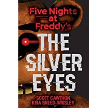 Five Nights At Freddy's. The Silver Eyes