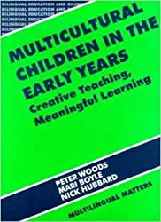 Multicultural Children in the Early Years: Creative Teaching, Meaningful Learning (Bilingual Education and Bilingualism) by Peter Woods (1999-02-06)