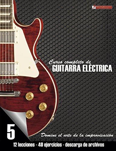 Curso completo de guitarra eléctrica nivel 5: Domine el arte de la improvisación de [