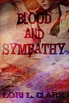 Blood and Sympathy by [Clark, Lori L.]