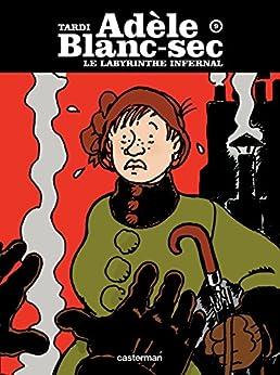 Adèle Blanc-Sec (Tome 9)  - Le Labyrinthe infernal (première partie)