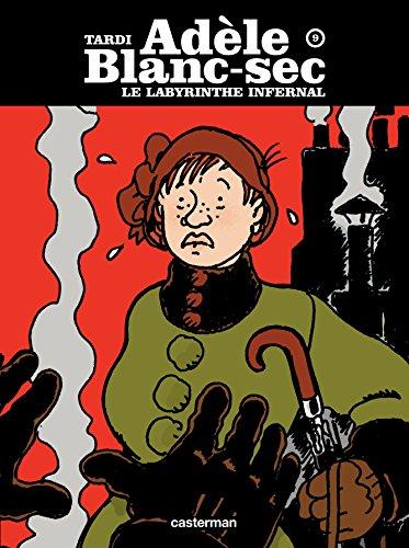 Adèle Blanc-Sec (Tome 9) - Le Labyrinthe infernal (première partie) par Jacques Tardi
