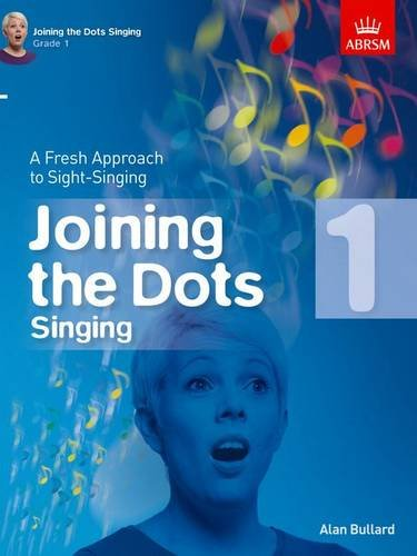 Joining the Dots Singing, Grade 1: A Fresh Approach to Sight-Singing (Joining the dots (ABRSM)) par From ABRSM Publishing