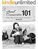 Animal Communication 101 Workbook, A 30-Day Guide to Communicating with Animals