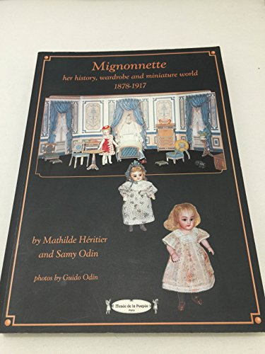 Mignonnette: Her History, Wardrobe and Miniature World, 1878-1917