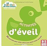 Activités d'éveil : 35 activités pour aider votre tout-petit à bien grandir / Gilles Diederichs | Diederichs, Gilles. Auteur