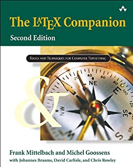 The LaTeX Companion (Tools and Techniques for Computer Typesetting) by [Mittelbach, Frank, Goossens, Michel, Braams, Johannes, Carlisle, David, Rowley, Chris]