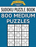 Sudoku Puzzle Book, 800 MEDIUM Puzzles: Single Difficulty Level For No Wasted Puzzles: Volume 25 (Sudoku Puzzle Books Champion Series)