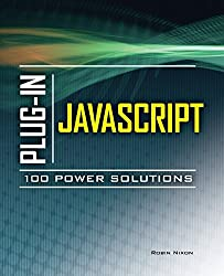Plug-In JavaScript 100 Power Solutions by Robin Nixon (2010-10-28)