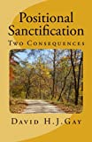 Positional Sanctification: Two Consequences