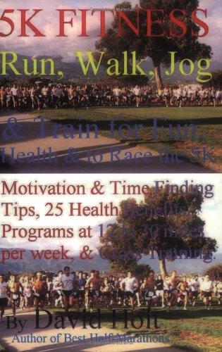 5k Fitness Run: Walk, Jog & Train for Fun, Health & to Race the 5k