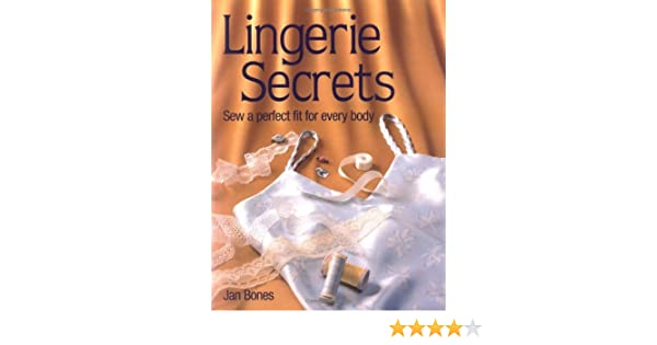 f4b0236587552 Lingerie Secrets  Sew a Perfect Fit for Every Body  Amazon.co.uk  Jan  Bones  9780873418522  Books
