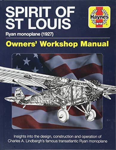 Spirit of St Louis Manual: Charles A. Lindbergh's Famous Transatlantic Ryan Monoplane (Haynes Manuals)