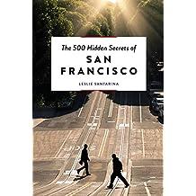 500 Hidden Secrets of San Francisco