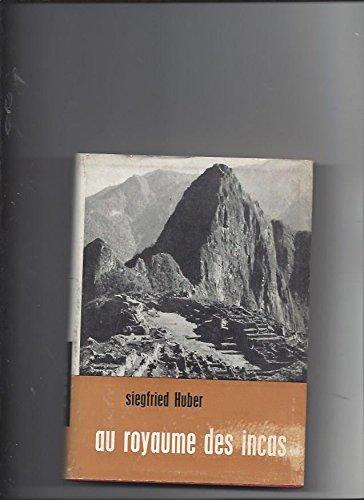 Au royaume des incas par Siegfried Huber