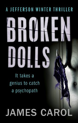 Broken Dolls (Jefferson Winter Book 1) by [Carol, James]