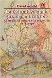 La naturaleza como problema histórico. El medio, la cultura y la expansión de Europa (Seccion De Obras De Ciencia Y Tecnologia)