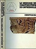 Le message des constructeurs de cathédrales - Editions du Rocher - 30/04/1989