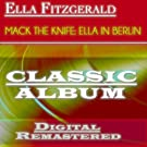 Mack the Knife: Ella in Berlin (Classic Album - Digital Remastered)