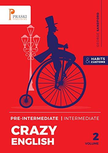 Crazy English 2 - Habits and Customs (Pre-intermediate-Intermediate) (English Edition) por George Sandford