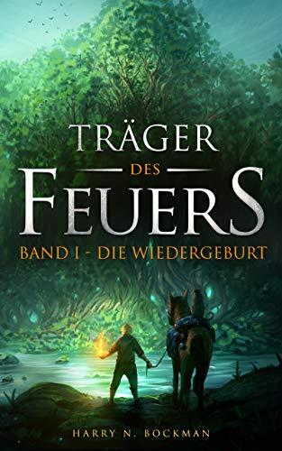 Buchseite und Rezensionen zu 'Träger des Feuers: Band I - Die Wiedergeburt' von Harry N. Bockman