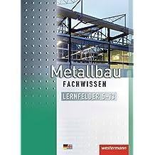 Metallbau Fachwissen: Lernfelder 5-13: Schülerband, 2. Auflage, 2012