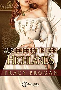 Ausgeliefert in den Highlands (German Edition) by [Brogan, Tracy]