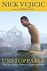 [ UNSTOPPABLE THE INCREDIBLE POWER OF FAITH IN ACTION BY VUJICIC, NICK](AUTHOR)PAPERBACK