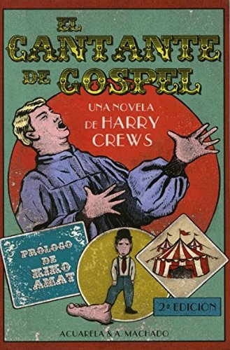 El Cantante De Gospel (Acuarela Libros) por Harry Crews