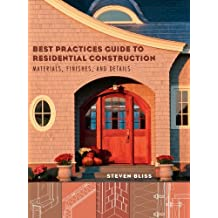 Best Practices Guide to Residential Construction: Materials, Finishes, and Details (English Edition)