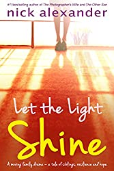 Let the Light Shine: a moving family drama, a tale of siblings, resilience, and hope.